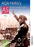 img - for AQA History AS Unit 2 A New Roman Empire? Mussolini's Italy, 1922-1945 book / textbook / text book
