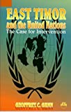 img - for East Timor and the UN: The Case for Intervention by Geoffrey C. Gunn (1997-07-04) book / textbook / text book