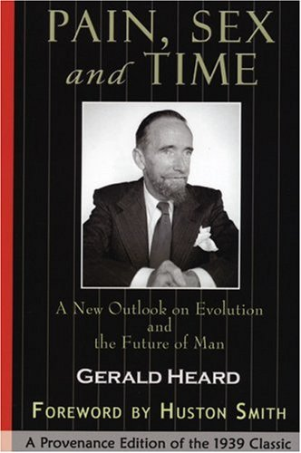 Pain, Sex and Time: A New Outlook on Evolution and the Future of Man (Provenance Editions) by Brand: Monkfish Book Publishing