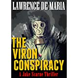 THE VIRON CONSPIRACY: A Jake Scarne Action Thriller (JAKE SCARNE THRILLERS Book 4)