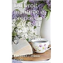 Du Droit maritime à propos du différend anglo-américain (French Edition)