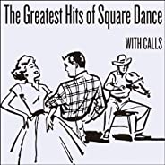The Greatest Hits of Square Dance (with Calls)