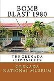 Bomb Blast 1980: The Grenada Chronicles