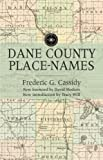 img - for Dane County Place-Names book / textbook / text book