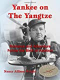img - for Yankee on The Yangtze : Romance and Adventure Follow the Birth of Aviation book / textbook / text book