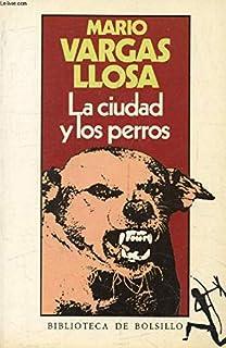 La ciudad y los perros / The Time of the Hero (Spanish Edition)