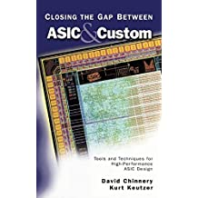 Closing the Gap Between ASIC & Custom: Tools and Techniques for High-Performance ASIC Design