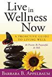 Live in Wellness Now, Barbara B. Appelbaum, 1934509701