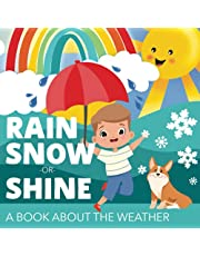Rain, Snow or Shine: A Book About the Weather