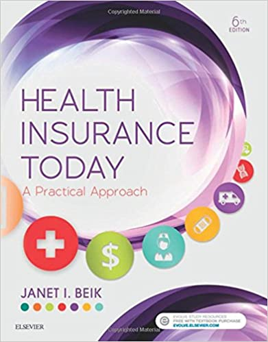 Health Insurance Today A Practical Approach E Th Edition