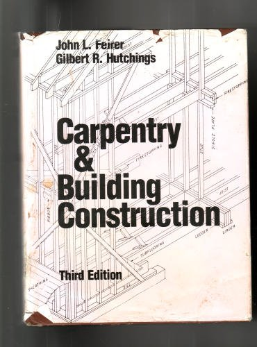 Carpentry and Building Construction, Feirer, John L