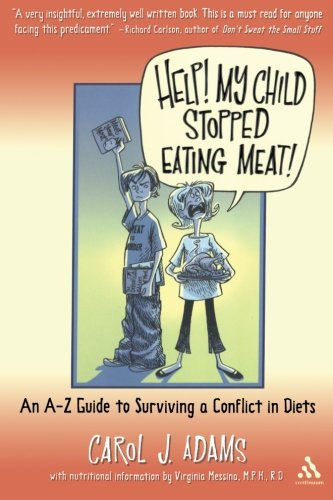 Help! My Child Stopped Eating Meat!: An A-Z Guide to Surviving a Conflict of Diets