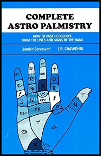 Complete Astro Palmistry: How to Cast Horoscope from the Lines and