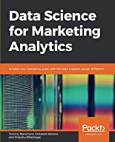 Data Science for Marketing Analytics Front Cover