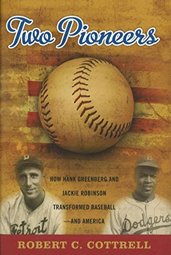 Search : Two Pioneers: How Hank Greenberg and Jackie Robinson Transformed Baseball--and America