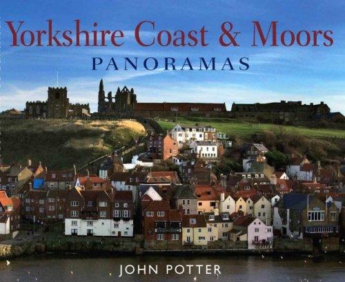 Yorkshire Coast and Moors Panoramas (Regional Panoramas) by John Potter (10-Jul-2008) Hardcover pdf