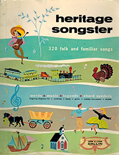 Heritage Songster / 320 Folk and Familiar Songs / Words, Music, Legends, Chord Symbols