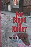 For Blood or Money, Nathan Everett, 1939275210