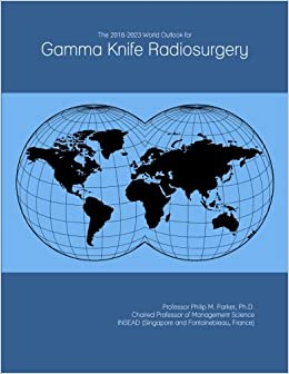 The 2018 2023 world outlook for gamma knife radiosurgery icon group the 2018 2023 world outlook for gamma knife radiosurgery icon group international amazon libros gumiabroncs Gallery