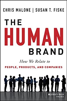The Human Brand: How We Relate to People, Products, and Companies by [Malone, Chris, Fiske, Susan T.]