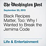 Black Recipes Matter, Too: Why I Wanted to Break the Jemima Code | Toni Tipton-Martin