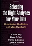 img - for Selecting the Right Analyses for Your Data: Quantitative, Qualitative, and Mixed Methods book / textbook / text book