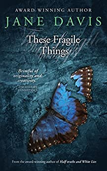 These Fragile Things: A Novel by [Davis, Jane]