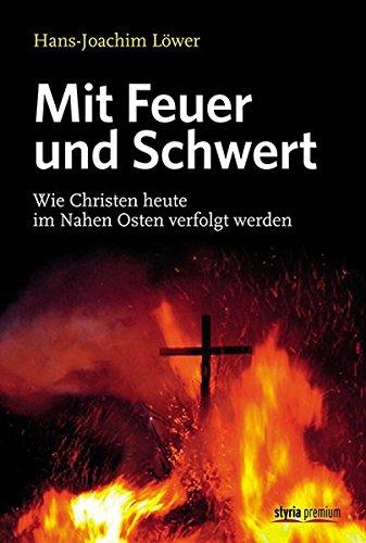 mit-feuer-und-schwert-wie-christen-heute-im-nahen-osten-verfolgt-werden