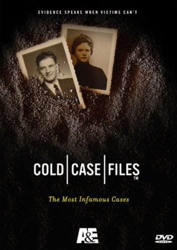 (Cold Case Files - The Most Infamous Cases)