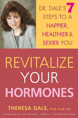 Hormone Free Rejuvenation Therapy (Revitalize Your Hormones: Dr. Dale's 7 Steps to a Happier, Healthier, and Sexier You)