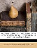 Oeuvres Complètes Précédées D'une Notice Sur la Vie et les Ouvrages de L'Auteur Par Saint-Surin, Antoine Leonard Thomas and Pierre Tiffon de Saint-Surin, 1179757335