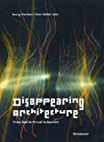 Disappearing Architecture : From Real to Virtual to Quantum, , 3038213772