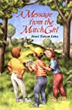A Message from the Match Girl, Janet Taylor Lisle, 0531094871