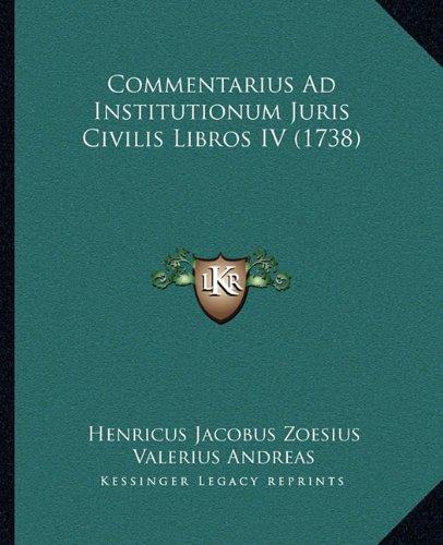 Commentarius Ad Institutionum Juris Civilis Libros IV (1738) (Latin Edition) pdf epub