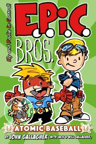 Read Online EPIC Bros., Book 1: Atomic Baseball (Volume 1) ebook