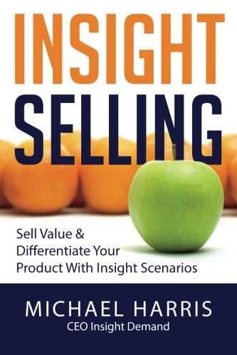 Download Insight Selling: How to sell value & differentiate your product with Insight Scenarios pdf