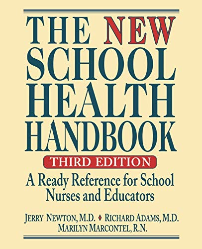 (The New School Health Handbook: A Ready Reference for School Nurses and Educators)