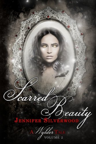 Scarred Beauty (Wylder Tales) (Volume 2)