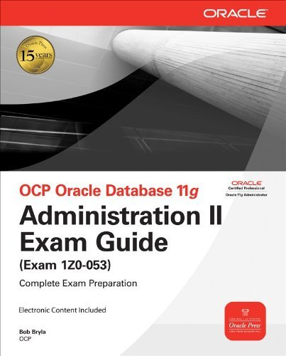 Download OCP Oracle Database 11g Administration II Exam Guide: Exam 1Z0-053 (Oracle Press) [Paperback] [2008] (Author) Bob Bryla ebook