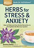 Herbs for Stress and Anxiety, Rosemary Gladstar, 1612124291