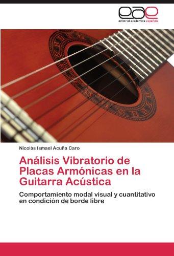 Descargar Libro Analisis Vibratorio De Placas Armonicas En La Guitarra Acustica Nicol?'s Ismael Acu A. Caro
