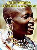 Globe Trekker - East Africa: Tanzania & Zanzibar