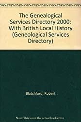 The Genealogical Services Directory 2000: With British Local History (Geneological Services Directory)