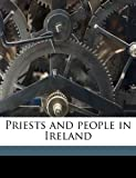 Priests and People in Ireland, Michael J. F. McCarthy and Andrew Dickson White, 1145640354