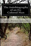 The Autobiography of an Ex-Colored Man, James Weldon Johnson, 1497574625
