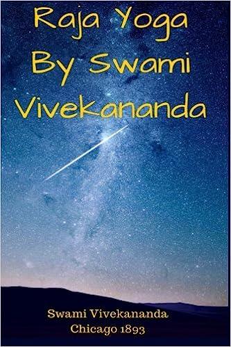 Raja Yoga By Swami Vivekananda Vivekananda Swami 9781519718808 Amazon Com Books
