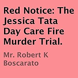 Red Notice: The Jessica Tata Day Care Fire Murder Trial