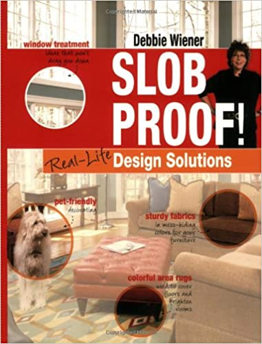 Slob Proof! Real-Life Home Decorating Solutions: Amazon.com: Books
