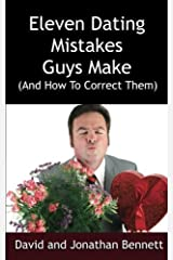 Eleven Dating Mistakes Guys Make (And How To Correct Them) Paperback