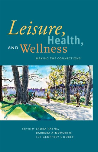 Leisure, Health, and Wellness: Making the Connections